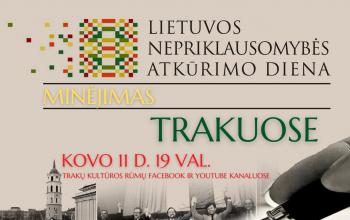 Vadovaujantis naujausiais LR Vyriausybės nutarimais, rytoj įvyksiantis Kovo 11-osios minėjimas Trakuose vyks virtualiai