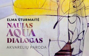 """Elmos Šturmaitės akvarelių parodos """"Naujas aqua dialogas"""" atidarymas"""
